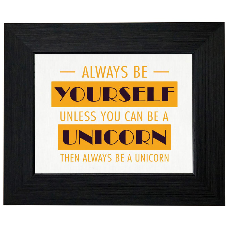 Always Be Yourself, Or Be a Unicorn - Mystical T-Shirt, Framed Print, Pillow, Golf Towel