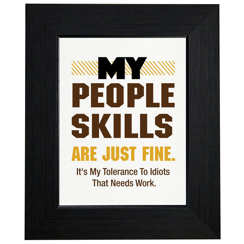 People Skills Are Fine, My for Tolerance Idiots Needs Work T-Shirt, Framed Print, Pillow, Golf Towel