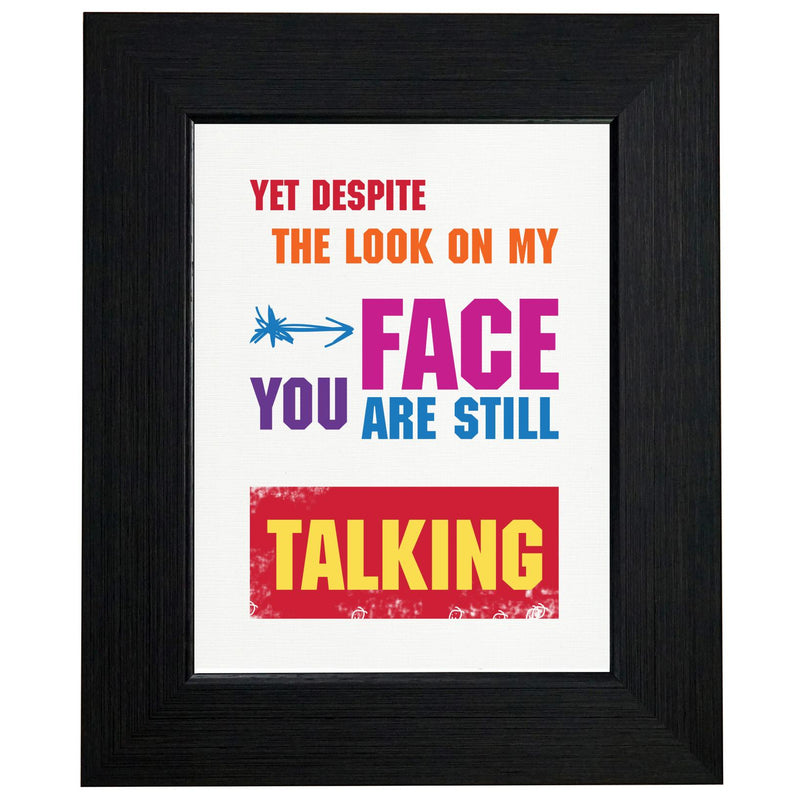 Despite the Look on My Face You Are Still Talking T-Shirt, Framed Print, Pillow, Golf Towel