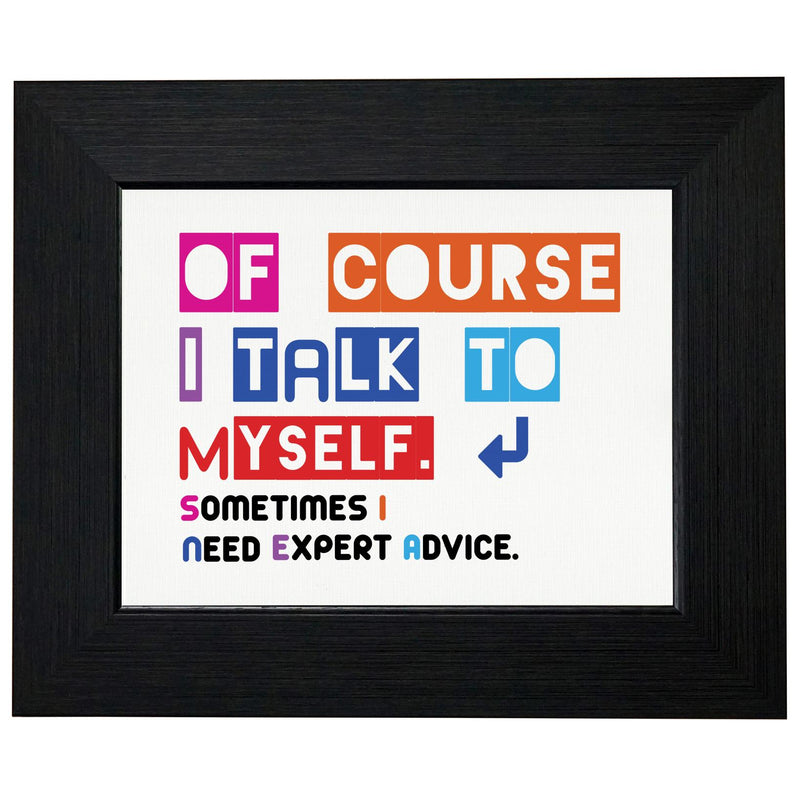 I Talk to Myself Because I Need Expert Advice T-Shirt, Framed Print, Pillow, Golf Towel