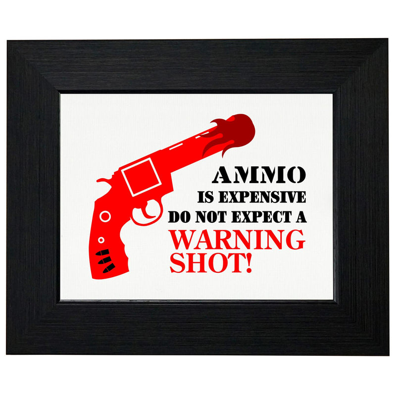Ammo Is Expensive - No Warning Shot T-Shirt, Framed Print, Pillow, Golf Towel