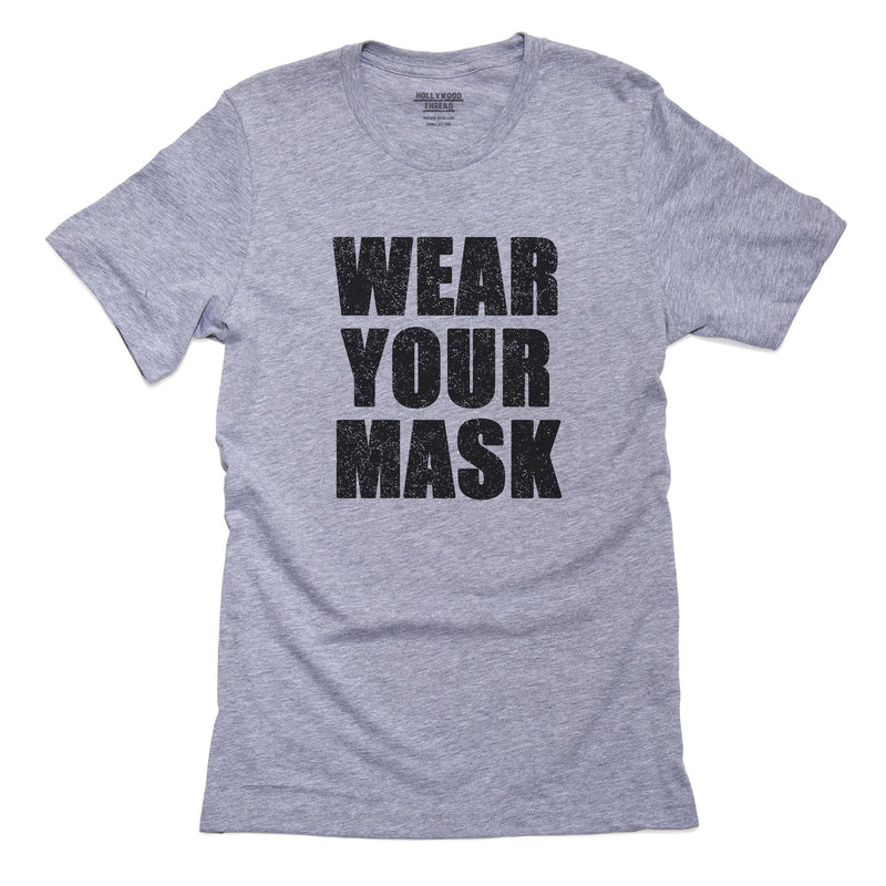 Wear Your Mask - Bold Font Pandemic T-Shirt