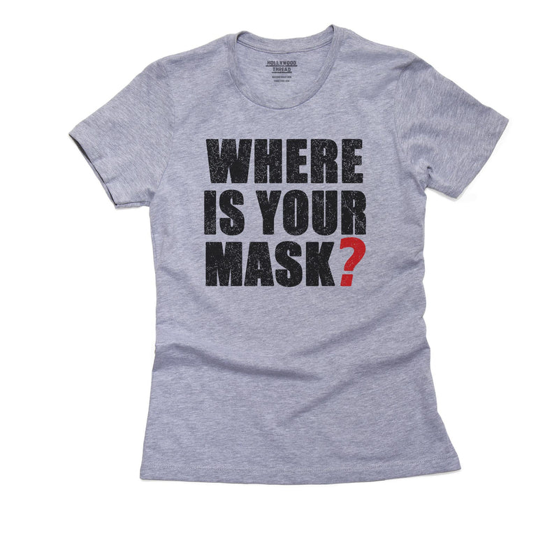 Where is your mask? Pandemic Graphic Design T-Shirt