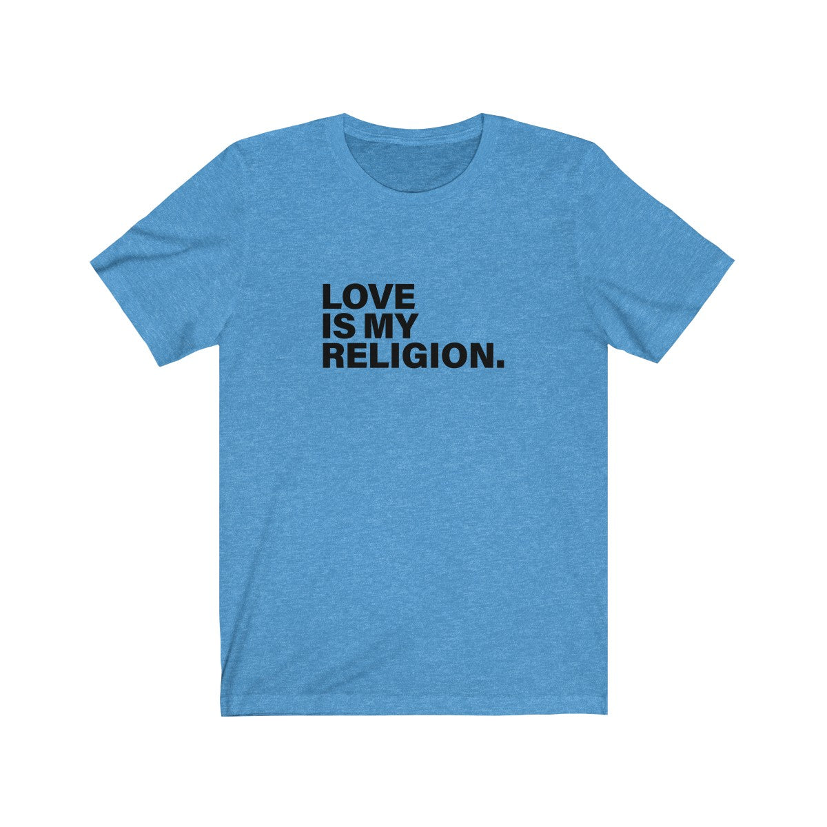 Love Is My Religion Unisex Jersey Short Sleeve Tee - LIGHT COLORS