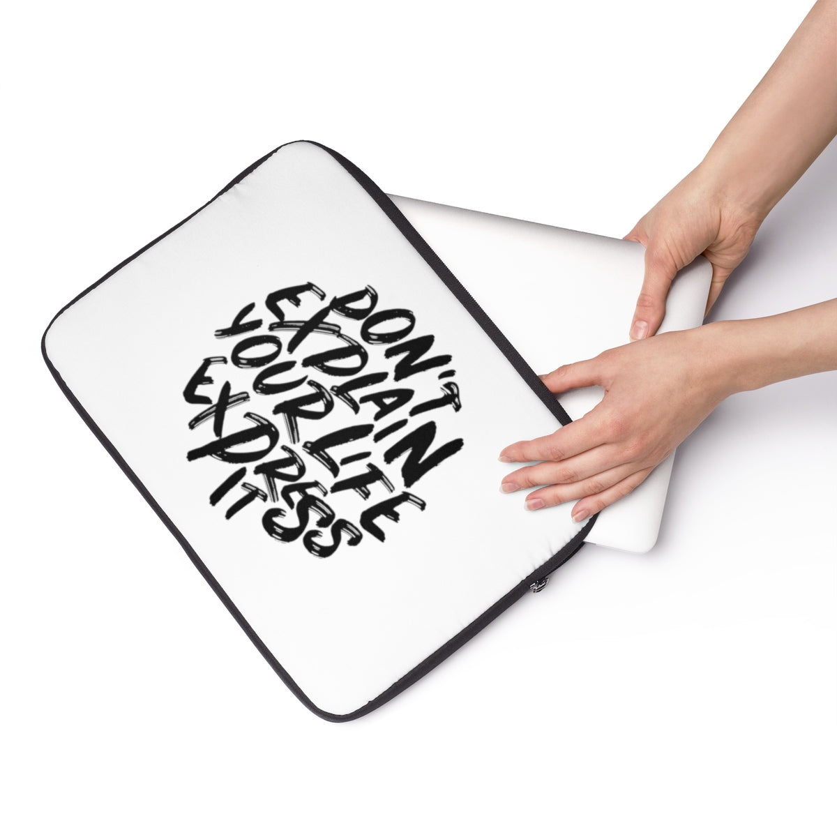 Dont Explain Your Life Express It Laptop Sleeve