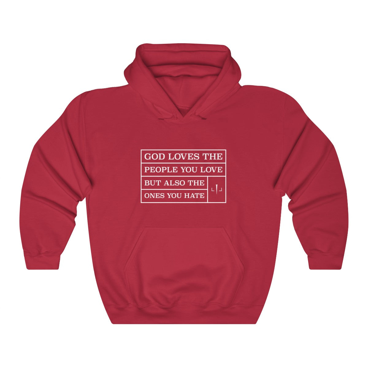 God Loves The People You Love But Also The Ones You Hate Unisex Heavy Blend™ Hooded Sweatshirt