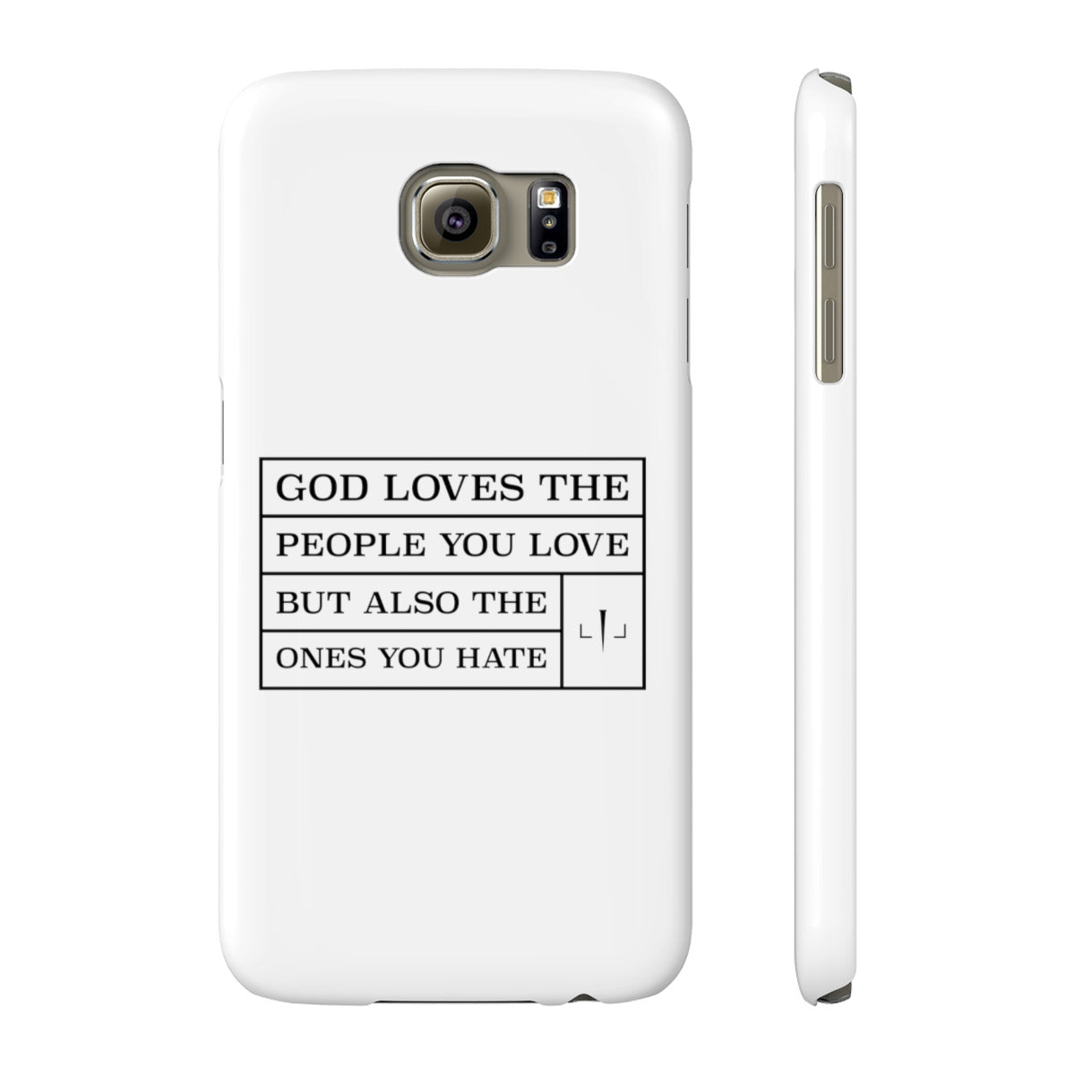 God Loves The People You Love But Also The Ones You Hate Case Mate Slim Phone Cases