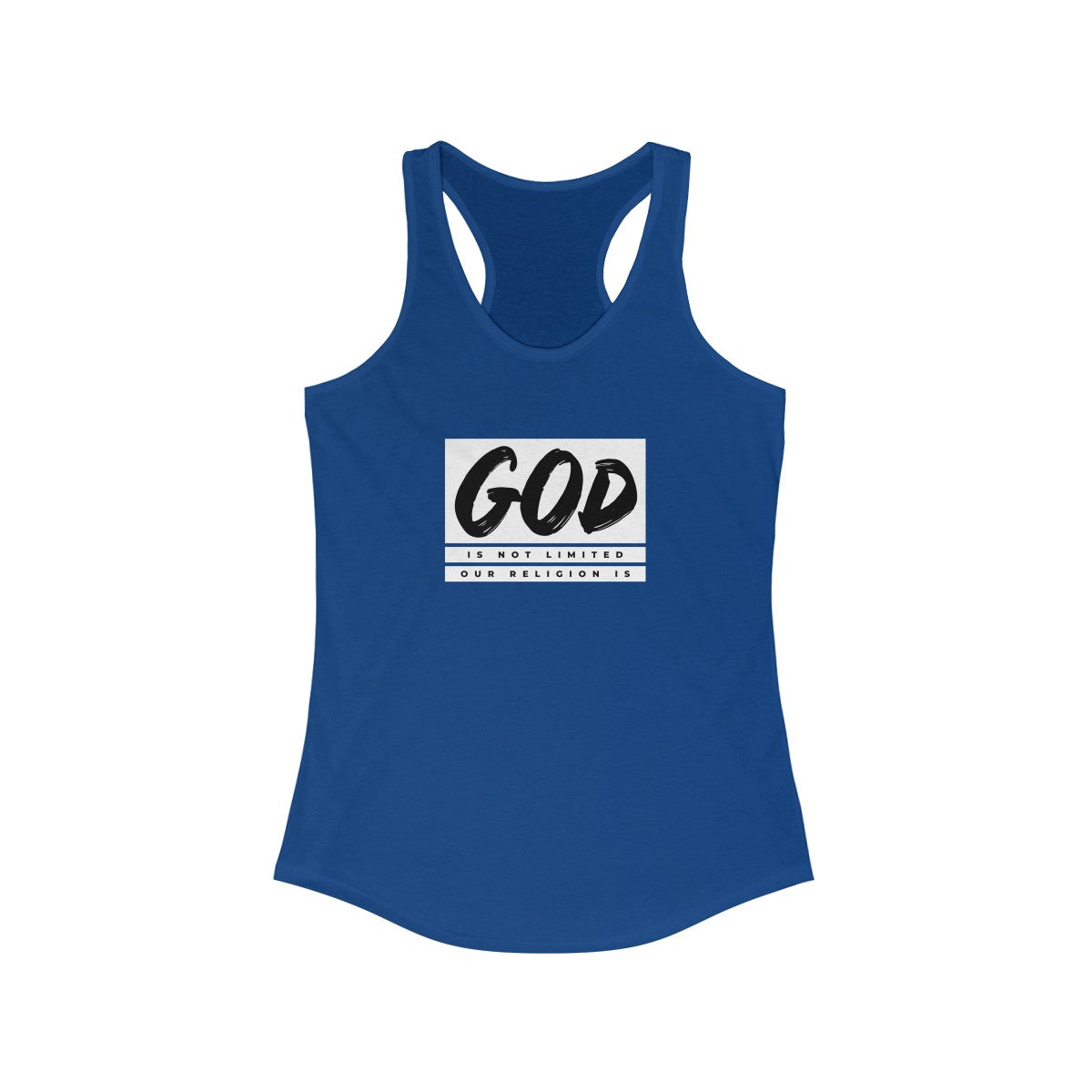 God Is Not Limited Our Religion Is Women's Ideal Racerback Tank