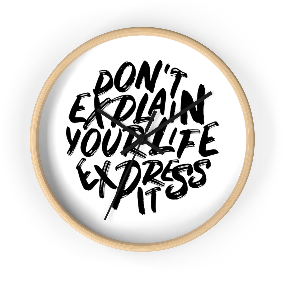 Dont Explain Your Life Express It Wall clock