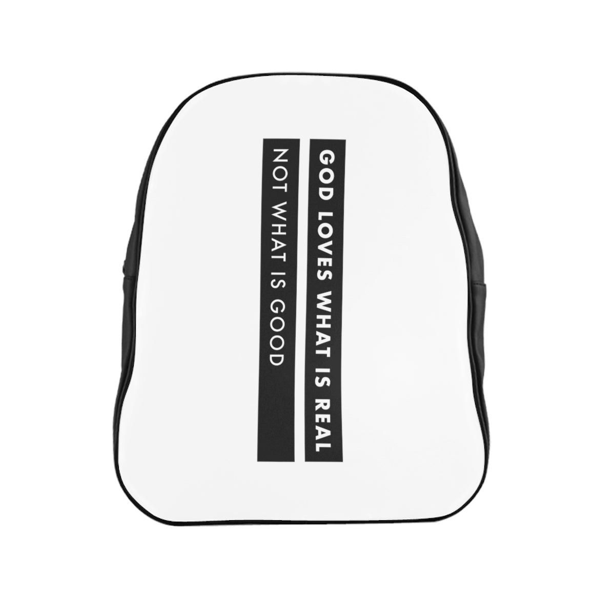 God Loves What Is Real Not What Is Good School Backpack