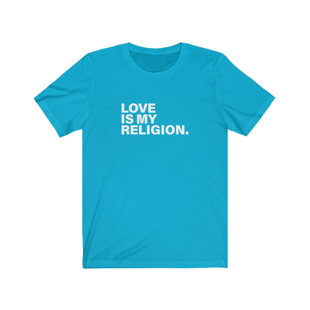 Love Is My Religion Unisex Jersey Short Sleeve Tee - DARK COLORS
