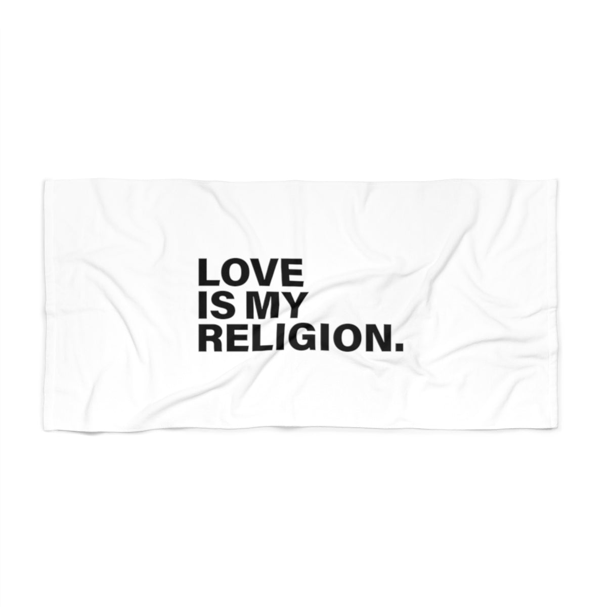 Love Is My Religion Beach Towel