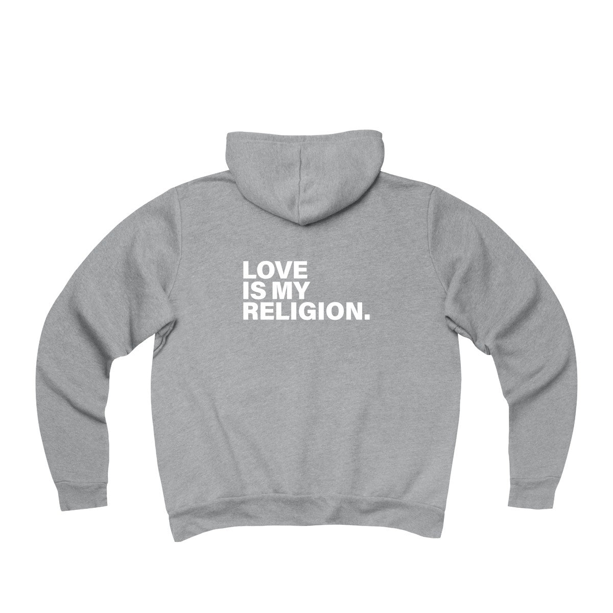 Love Is My Religion Unisex Sponge Fleece Full-Zip Hoodie - BACK PRINT