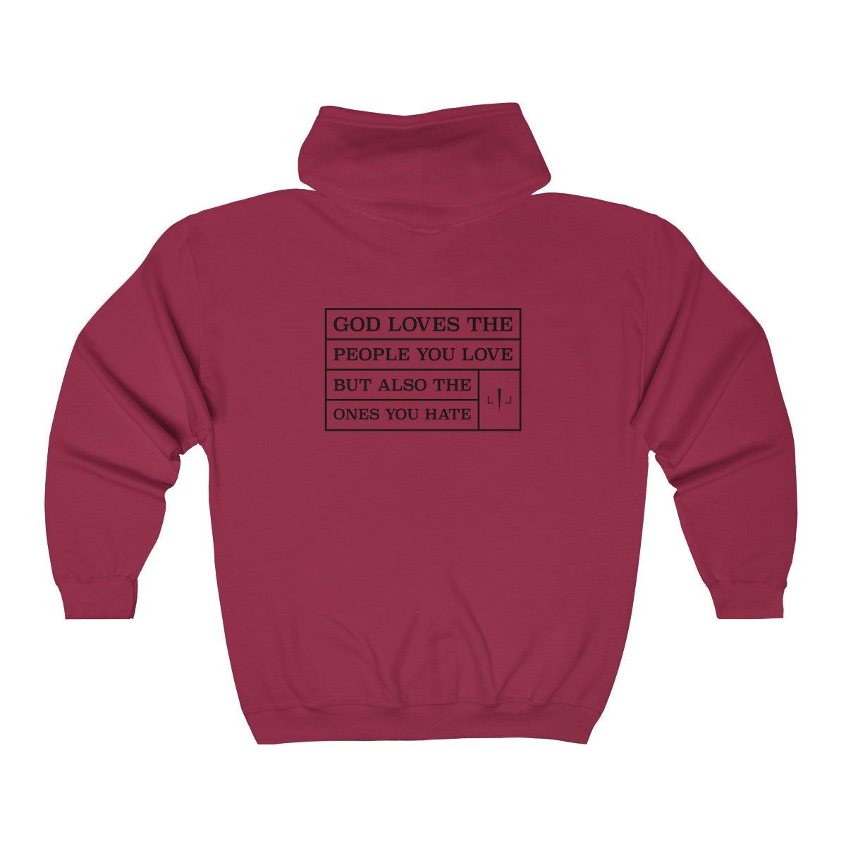 God Loves The People You Love But Also The Ones You Hate Unisex Heavy Blend Full Zip Hooded Sweatshirt - Print on the back