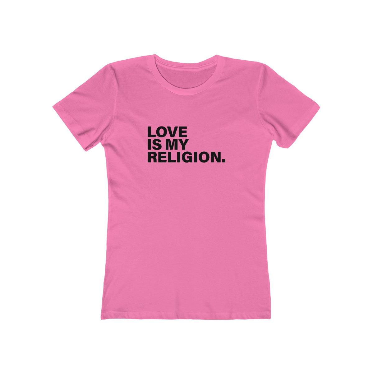 Love Is My Religion Women's The Boyfriend Tee - LIGHT COLORS