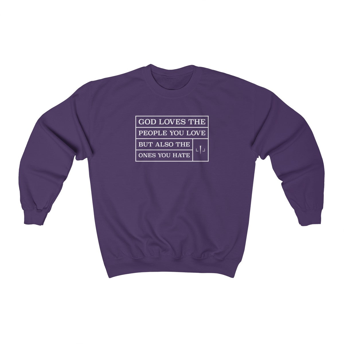 God Loves The People You Love But Also The Ones You Hate Unisex Heavy Blend™ Crewneck Sweatshirt