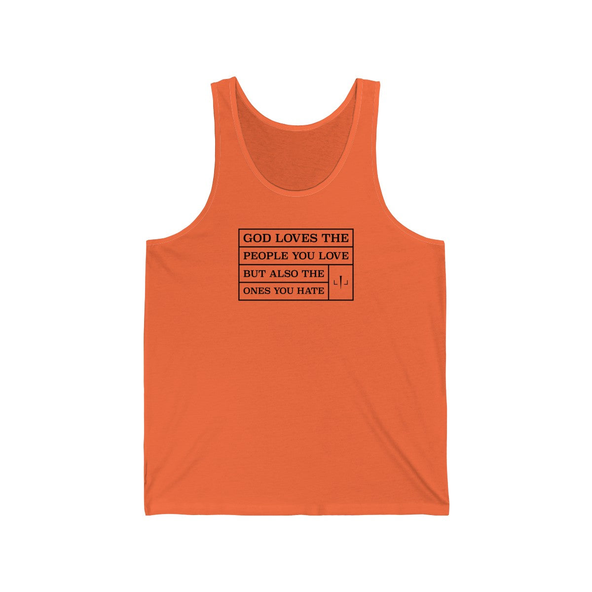 God Loves The People You Love But Also The Ones You Hate Unisex Jersey Tank