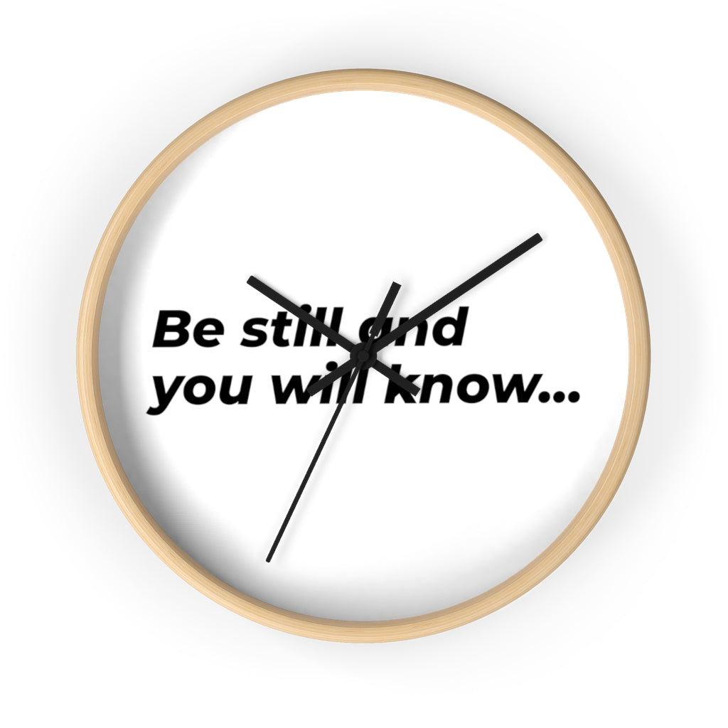 Be Still And You Will Know... Wall clock