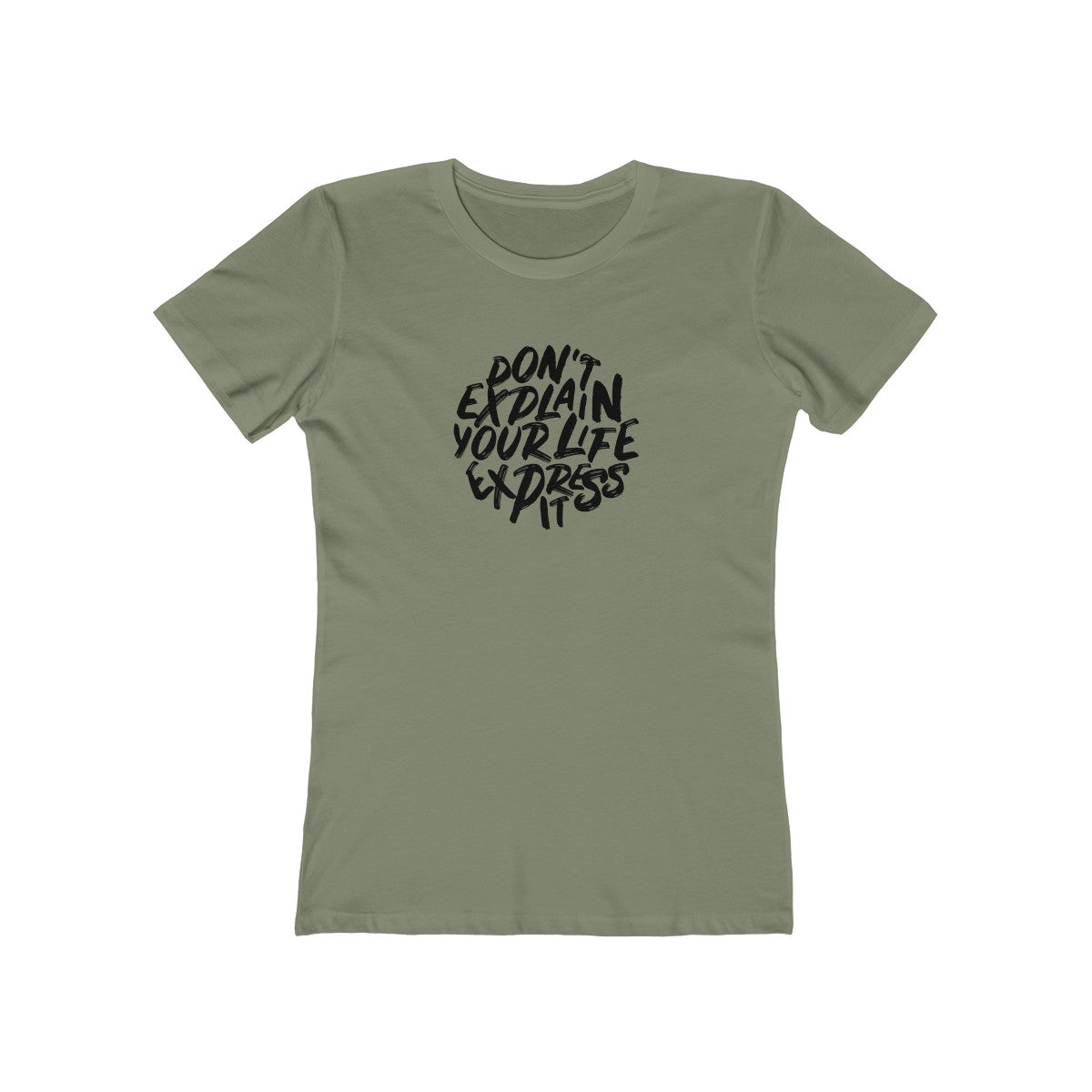 Dont Explain Your Life Express It Women's Tee