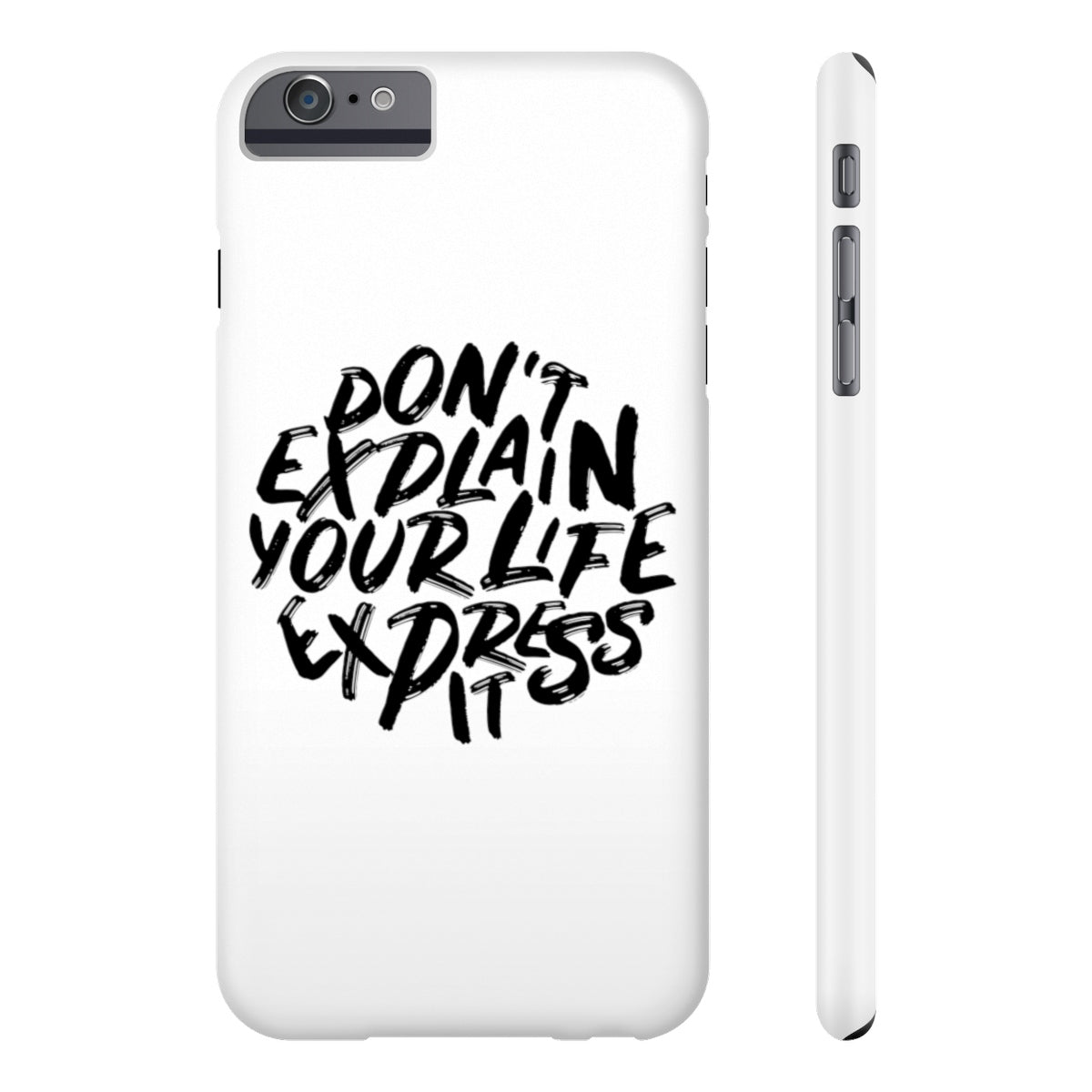 Dont Explain Your Life Express It Case Mate Slim Phone Cases