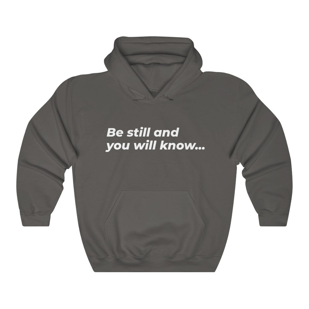 Be Still And You Will Know... Unisex Heavy Blend™ Hooded Sweatshirt - DARK COLORS