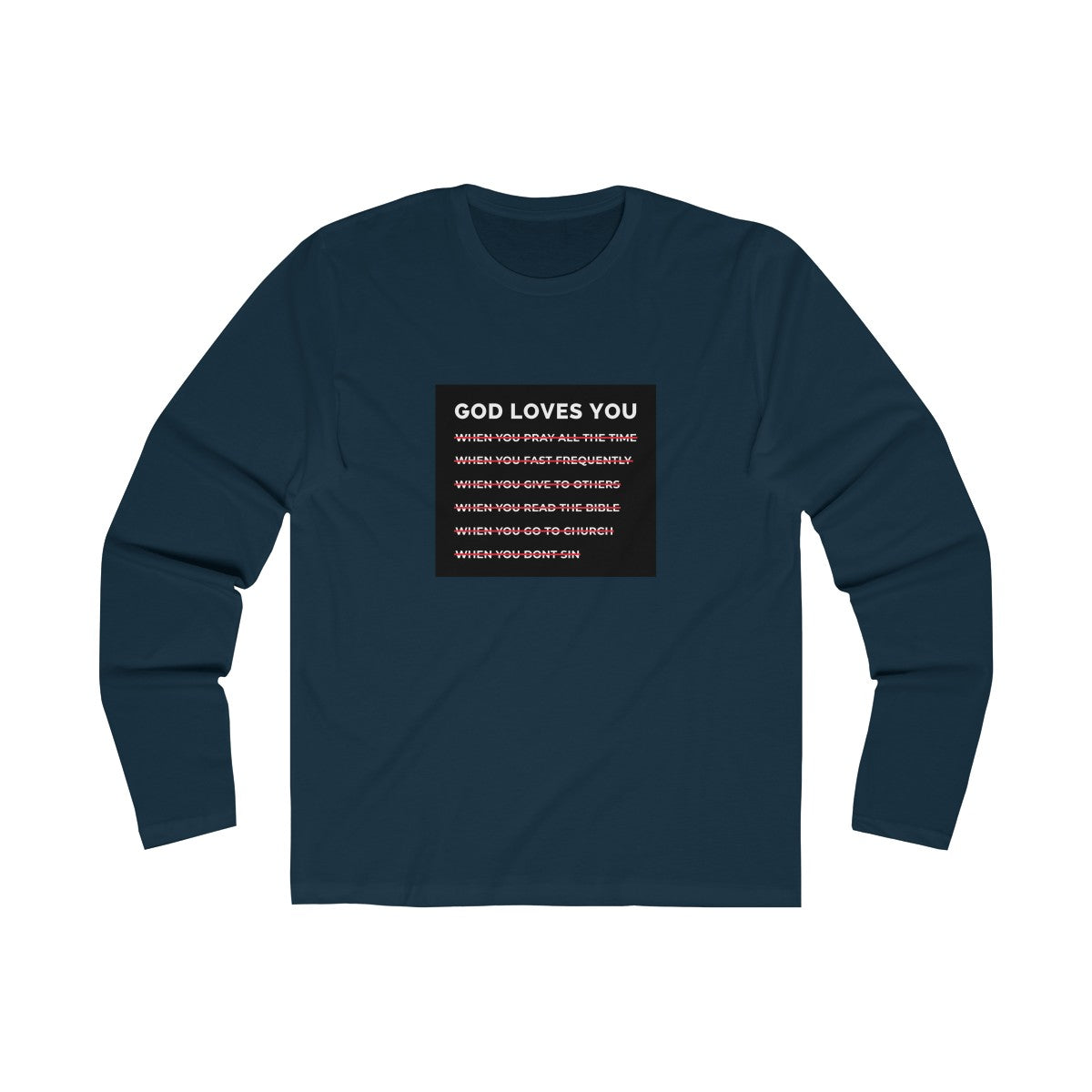 God Loves You Men's Long Sleeve Crew Tee