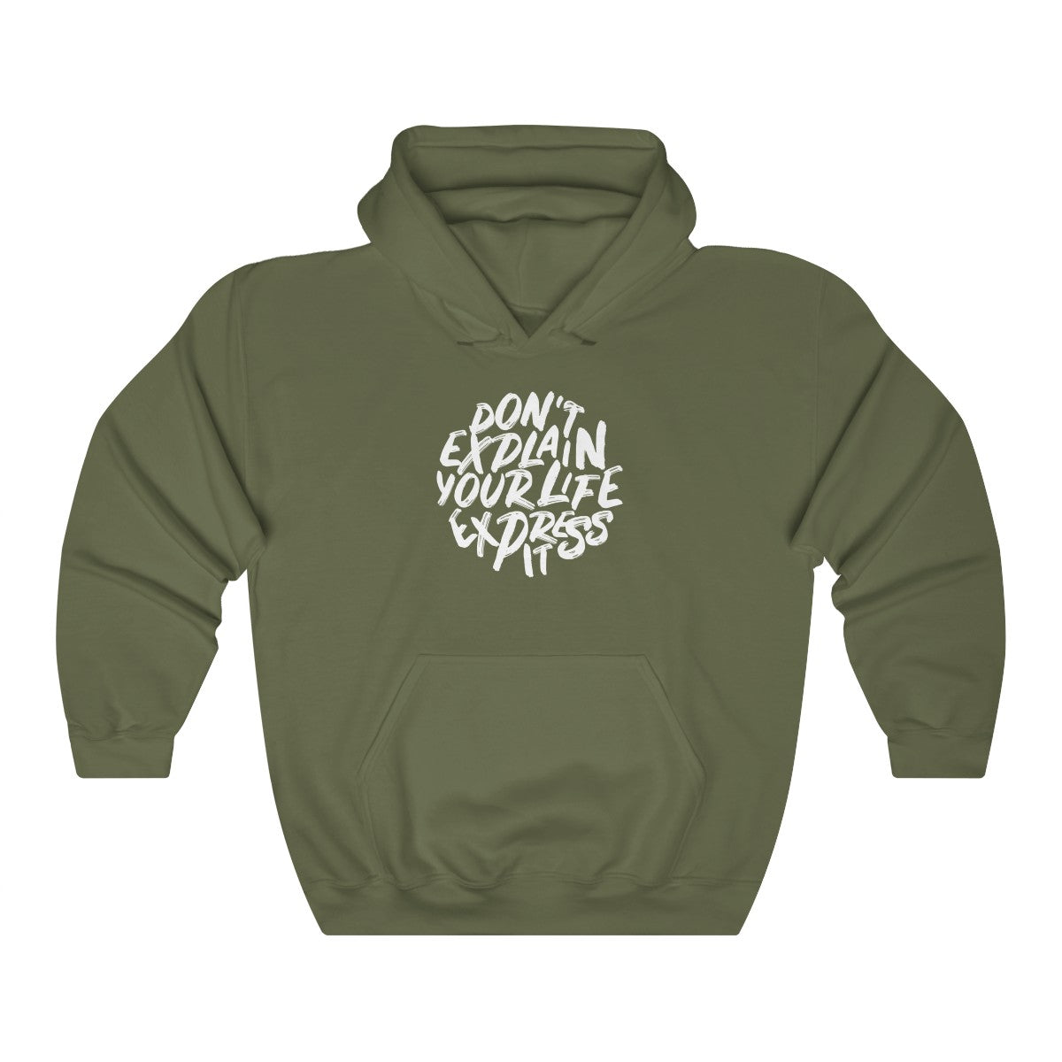 Dont Explain Your Life Express It Unisex Heavy Blend™ Hooded Sweatshirt