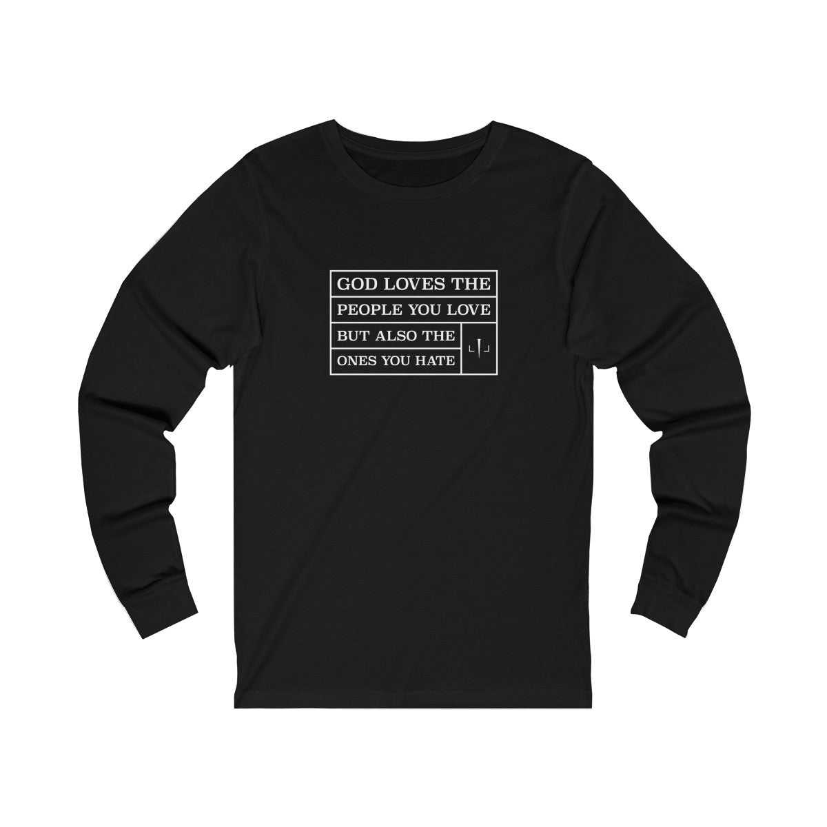 God Loves The People You Love But Also The Ones You Hate Unisex Jersey Long Sleeve Tee