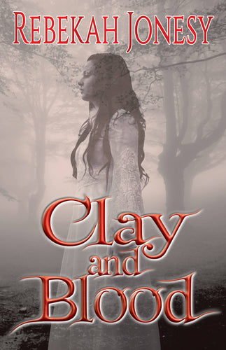 Clay and Blood book 2 in Mab's Doll Series by Rebkekah Jonesy