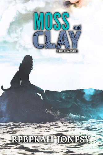 Moss and Clay: Book 1 in the Mab's Doll Series