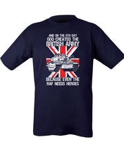 "blue t-shirt with union flag and tank in middle. across top of chest ""and on the 8th day God created the British Army"" across bottom ""beause even the RAF need heroes"""