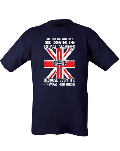 "blue t-shirt with union flag in centre and royal marines commando dagger. above ""and on the 8th day God created the Royal Marines "" underneath ""because even the paras need heroes"""