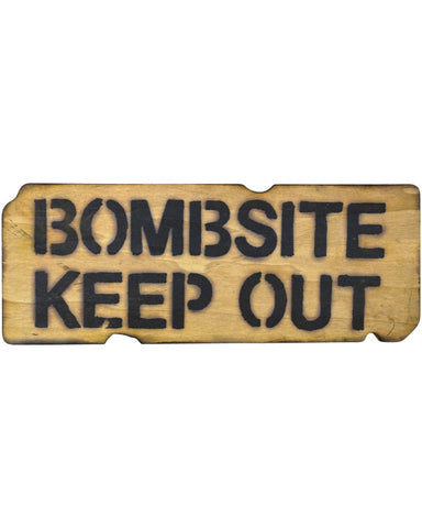 Bombsite Keepout sign