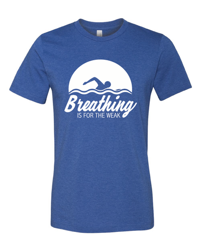 Breathing is for the Weak Cotton Tee