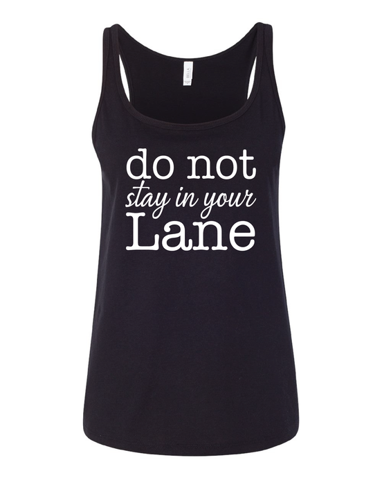 Women's Do NOT Stay in your Lane Relaxed Jersey Tank