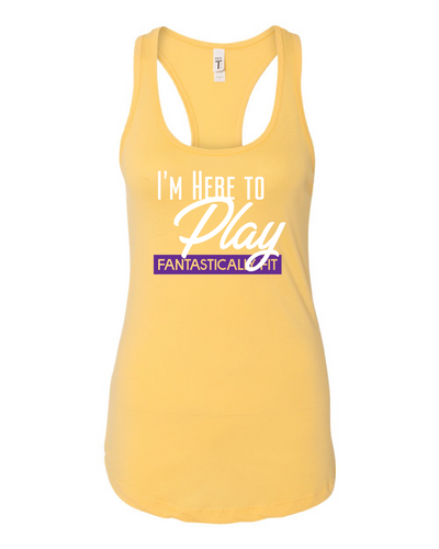 Women's I'm Here to Play Racerback Tank