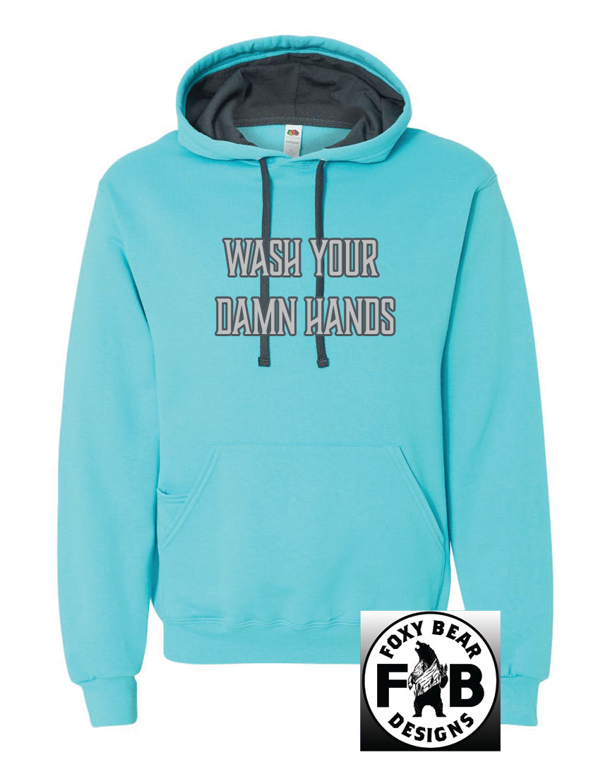 WASH YOUR DAMN HANDS HOODIE