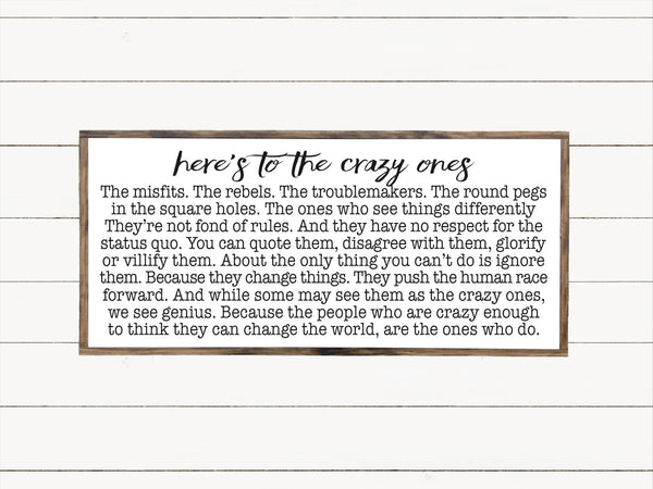 Here's To the Crazy Ones Wood Sign