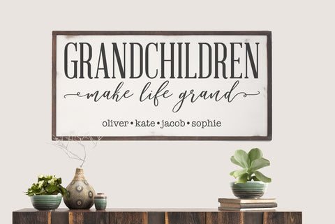 Grandchildren Make Life Grand Wood Sign