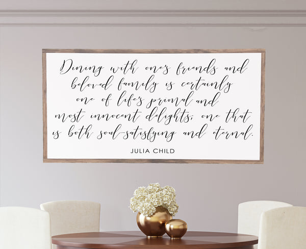 Julia Child Quote Dining Room Wood Sign