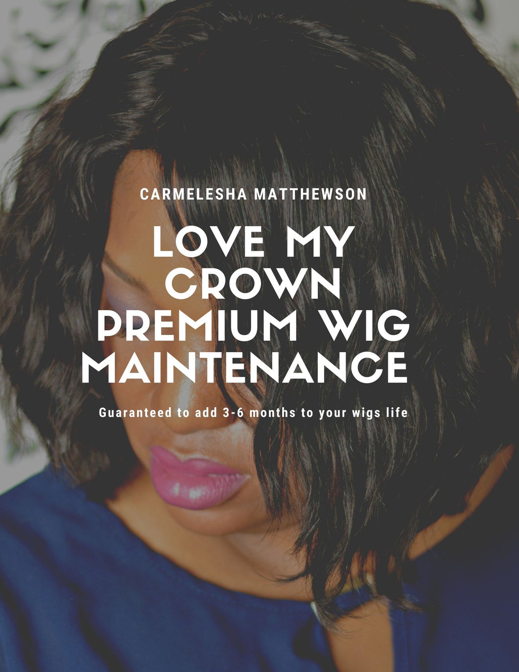 Love My Crown Premium Wig Maintenance