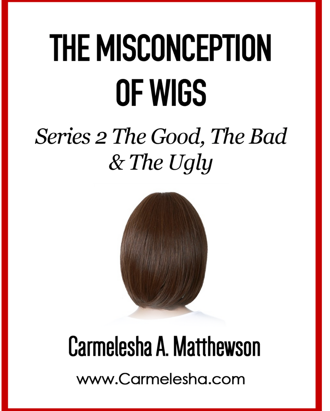 The Misconception Of Wigs Series 2