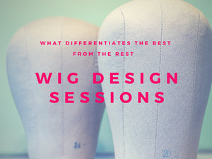 Wig Design Sessions