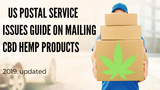 US Postal Service Issues Guide on Mailing CBD Hemp Products.