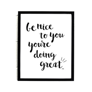 Be Nice To You You're Doing Great Art Print - Joy Street