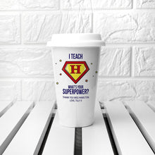 Load image into Gallery viewer, Personalised Super Teacher Travel Mug - Joy Street