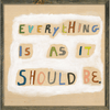 Everything is as it Should Be - Sugarboo and Co Art Print - Grey Wood Frame