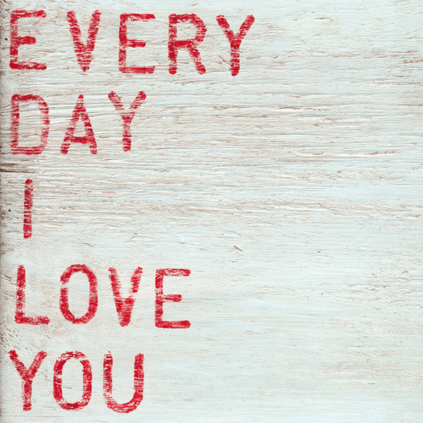 Every Day I Love You - Sugarboo and Co Art Print - Gallery Wrap
