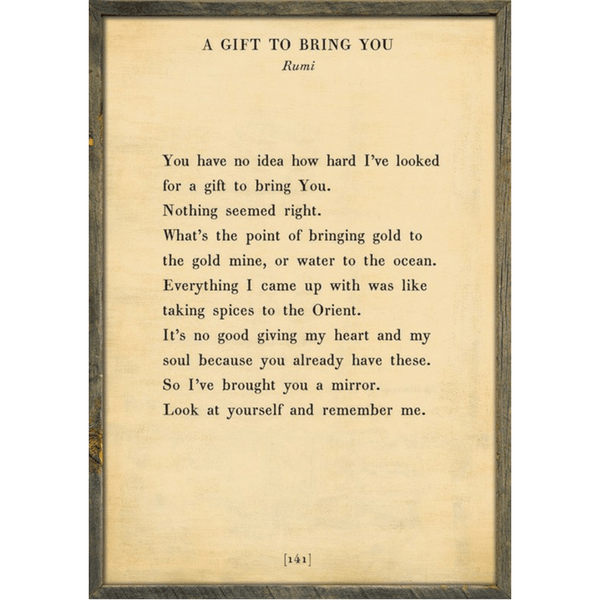A Gift to Bring You - Rumi - Sugarboo and Co Poetry Collection - Cream - Grey Wood Frame