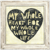 My Whole Heart for my Whole Life - Art Print - Sugarboo and Co - White Wash Frame